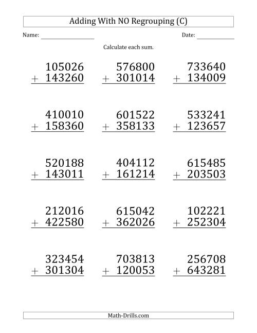 The Large Print 6-Digit Plus 6-Digit Addition with NO Regrouping (C) Math Worksheet