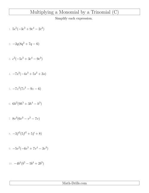 The Multiplying a Monomial by a Trinomial (C) Math Worksheet