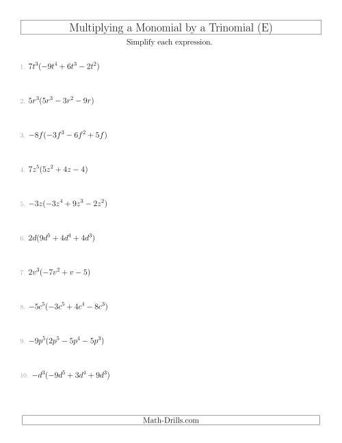 The Multiplying a Monomial by a Trinomial (E) Math Worksheet