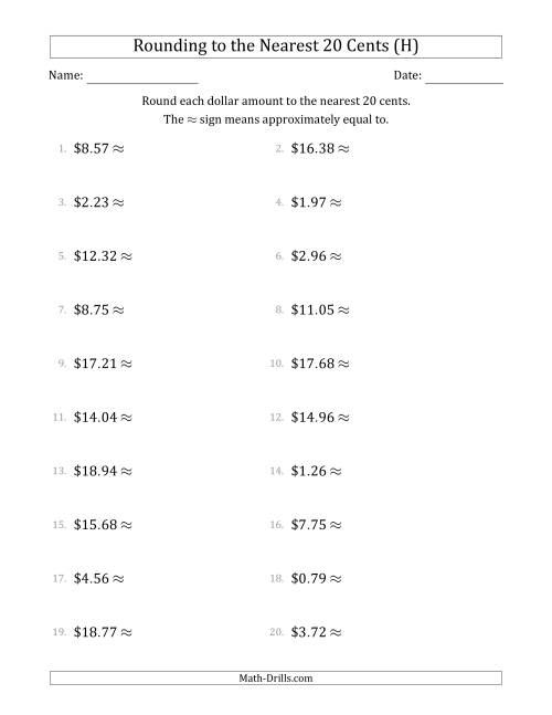 The Rounding dollar amounts to the nearest 20 cents (H) Math Worksheet