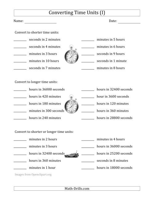 The Converting Between Time Units Including Seconds, Minutes and Hours (One or Two Steps Up or Down) (I) Math Worksheet