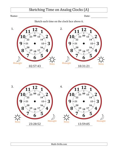 The Sketching 24 Hour Time on Analog Clocks in 1 Second Intervals (4 Large Clocks) (A) Math Worksheet