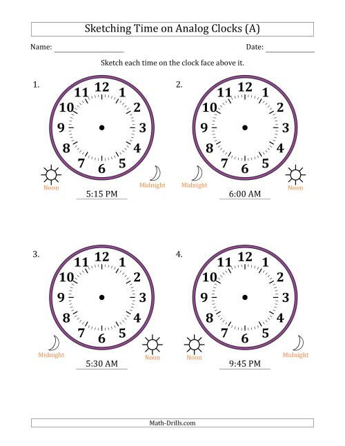 The Sketching 12 Hour Time on Analog Clocks in 15 Minute Intervals (4 Large Clocks) (A) Math Worksheet