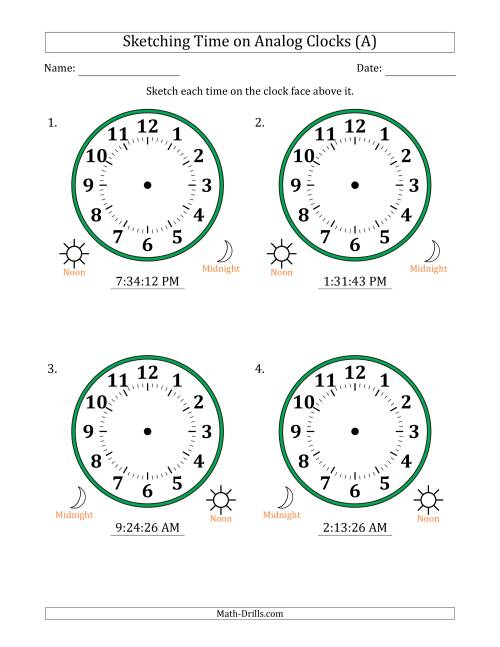 The Sketching 12 Hour Time on Analog Clocks in 1 Second Intervals (4 Large Clocks) (A) Math Worksheet