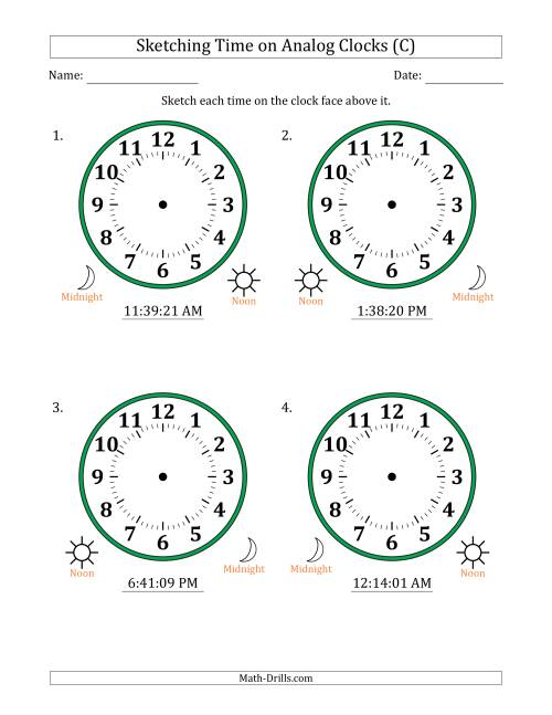 The Sketching 12 Hour Time on Analog Clocks in 1 Second Intervals (4 Large Clocks) (C) Math Worksheet