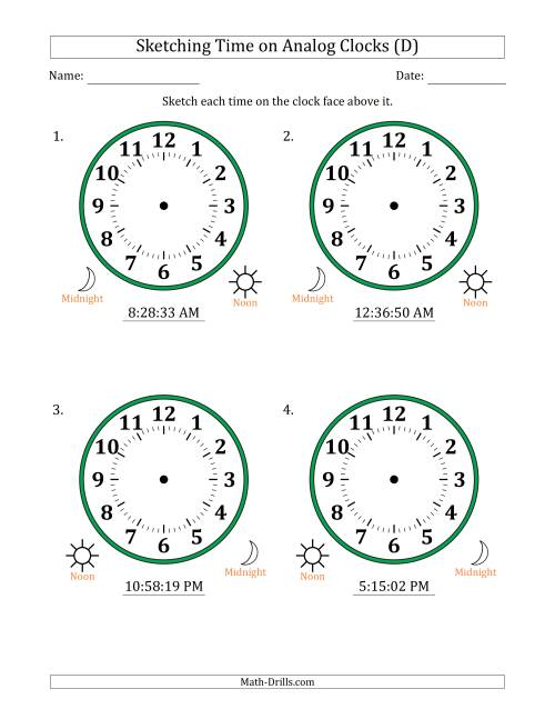 The Sketching 12 Hour Time on Analog Clocks in 1 Second Intervals (4 Large Clocks) (D) Math Worksheet